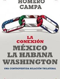 reseña-La conexión México-La Habana-Washington, una controvertida relación trilateral