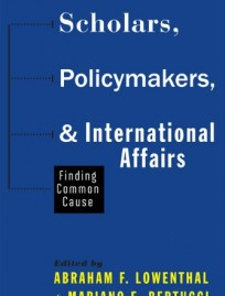 Scholars, Policy Makers, and International Affairs