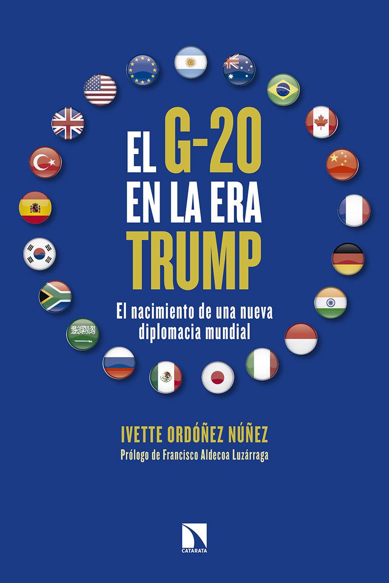 El G 20 en la era Trump. El nacimiento de una nueva diplomacia mundial