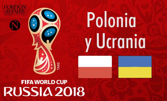 Polonia y Ucrania frente a Rusia 2018 | Foreign Affairs